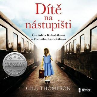 Dítě na nástupišti - Thompson Gill [Audio-kniha ke stažení]